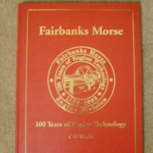 Fairbanks Morse 100 Years of Engine Technology C.H